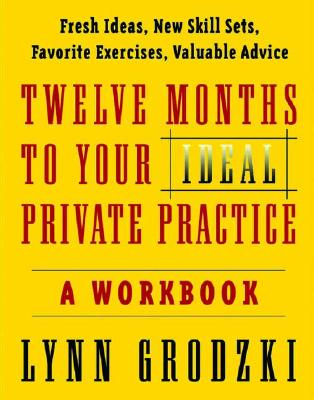 12 Months to Your Ideal Private Practice By Grodzki, Lynn