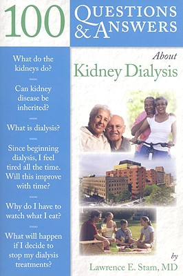 100 Questions & Answers About Kidney Dialysis By Stam, Lawrence E.